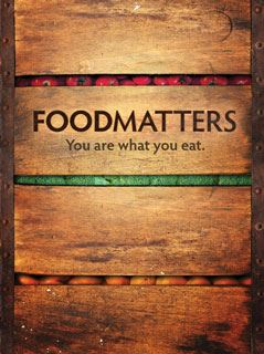 Health & Food Industry Related Documentaries - Food Matters (2008)