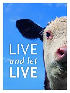 Inspirational Vegan Documentaries - Live and Let Live (2013)