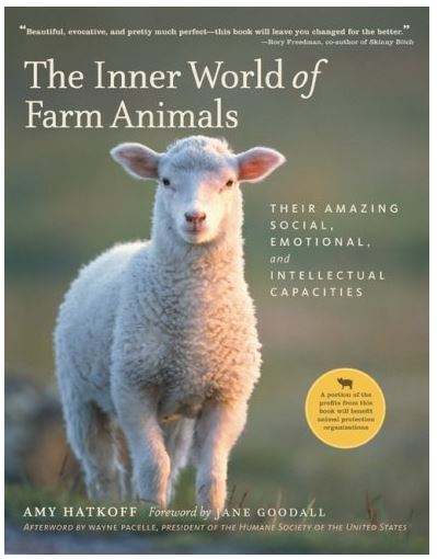 The Inner World of Farm Animals: Their Amazing Social, Emotional, and Intellectual Capacities