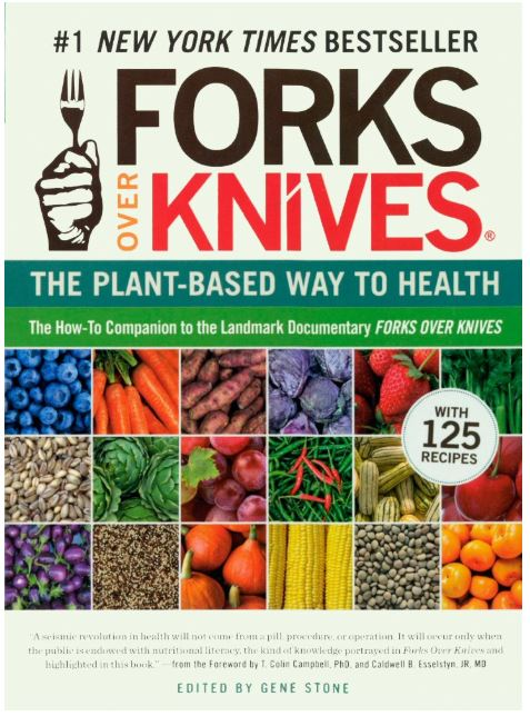 Forks Over Knives–The Plant-Based Way to Health